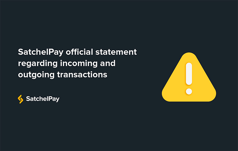 SatchelPay official statement regarding incoming and outgoing transactions