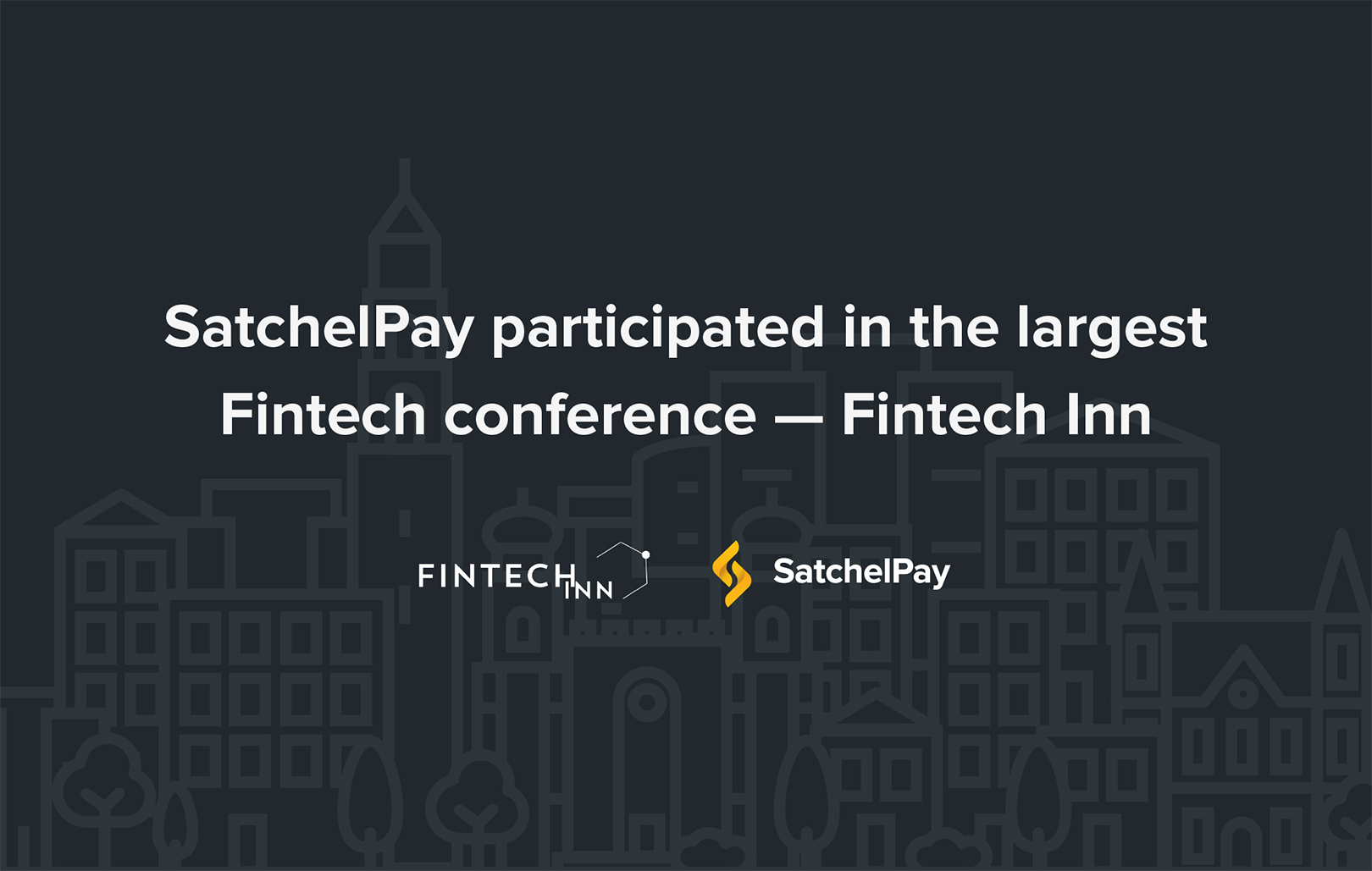 "The SatchelPay team has participated in the largest Fintech conference in the Baltics – ""Fintech Inn""."